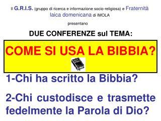 DUE CONFERENZE sul TEMA: 1-Chi ha scritto la Bibbia?