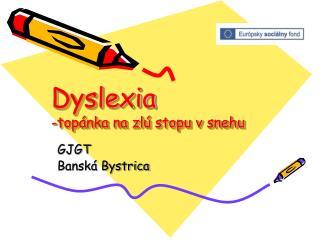 Dyslexia -topánka na zlú stopu v snehu