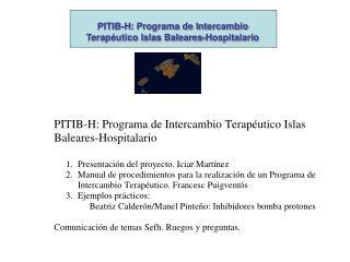 PITIB-H: Programa de Intercambio Terap�utico Islas Baleares-Hospitalario