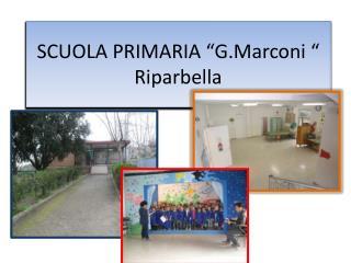 """SCUOLA PRIMARIA """" G.Marconi  """"  Riparbella"""
