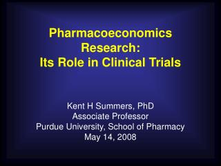 Pharmacoeconomics Research: Its Role in Clinical Trials