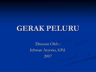 GERAK PELURU