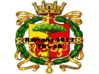 Ravenna 2013  2B – 2D