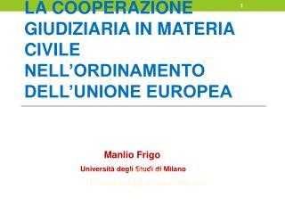 LA COOPERAZIONE GIUDIZIARIA IN MATERIA CIVILE NELL'ORDINAMENTO DELL'UNIONE EUROPEA