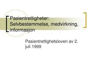 Pasientrettigheter: Selvbestemmelse, medvirkning, informasjon