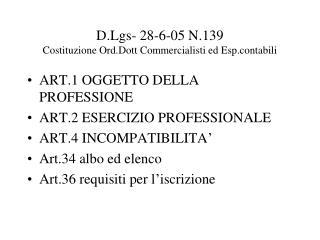 D.Lgs- 28-6-05 N.139 Costituzione Ord.Dott Commercialisti ed Esp.contabili