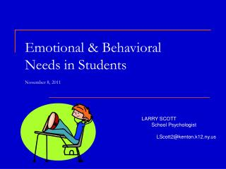 Emotional & Behavioral  Needs in Students November 8, 2011