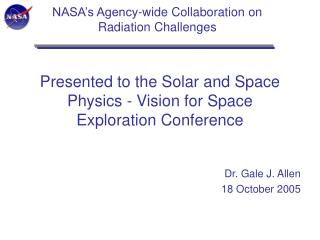Presented to the Solar and Space Physics - Vision for Space Exploration Conference