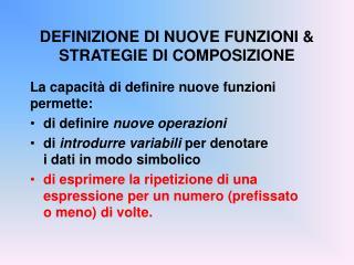 DEFINIZIONE DI NUOVE FUNZIONI & STRATEGIE DI COMPOSIZIONE