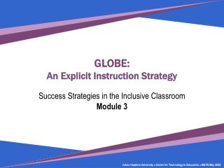 GLOBE: An Explicit Instruction Strategy  Success Strategies in the Inclusive Classroom Module 3