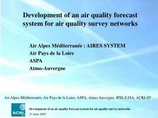 Development of an air quality forecast system for air quality survey networks