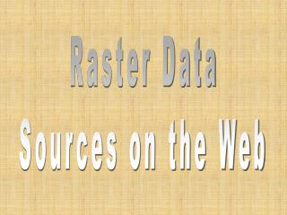 Raster Data  Sources on the Web