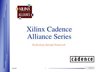 Xilinx Cadence  Alliance Series