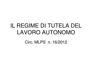 IL REGIME DI TUTELA DEL LAVORO AUTONOMO