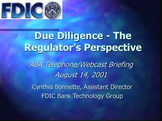 Due Diligence - The Regulator's Perspective