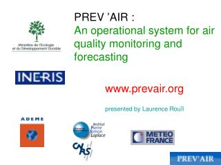 PREV 'AIR : An operational system for air quality monitoring and forecasting prevair