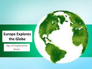 Europe Explores  the Globe
