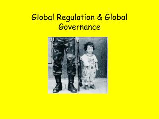 Global Regulation  Global Governance