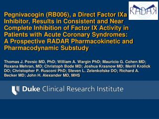 Pegnivacogin RB006, a Direct Factor IXa Inhibitor, Results in Consistent and Near Complete Inhibition of Factor IX Activ