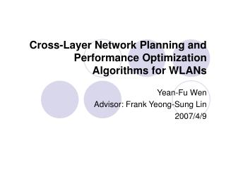Cross-Layer Network Planning and Performance Optimization  Algorithms for WLANs