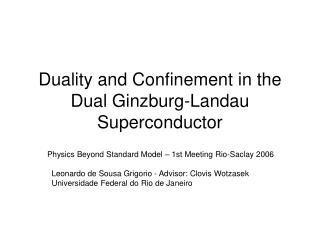 Duality and  Confinement in the Dual Ginzburg-Landau Superconductor