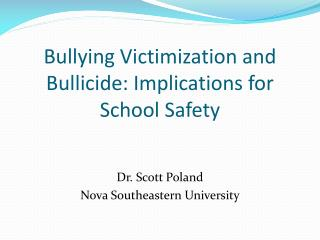 Bullying Victimization and Bullicide: Implications for School Safety