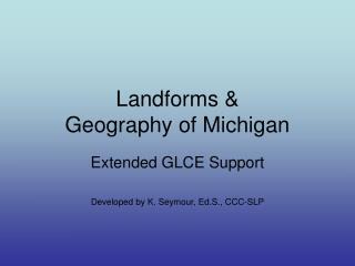 Landforms & Geography of Michigan