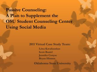 Passive Counseling:  A Plan to Supplement the OSU Student Counseling Center  Using Social Media