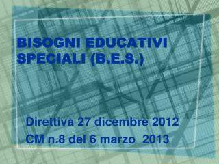 BISOGNI EDUCATIVI SPECIALI (B.E.S.)