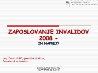 ZAPOSLOVANJE INVALIDOV 2008 -  IN NAPREJ?