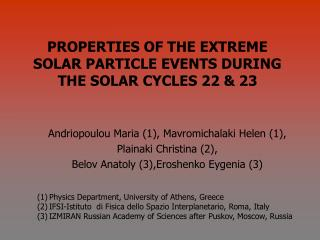 PROPERTIES OF THE EXTREME SOLAR PARTICLE EVENTS DURING THE SOLAR CYCLES 22 & 23