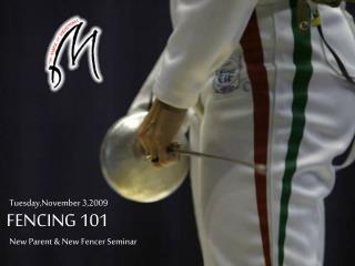 FENCING 101