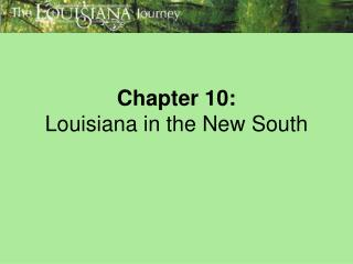 Chapter 10:  Louisiana in the New South