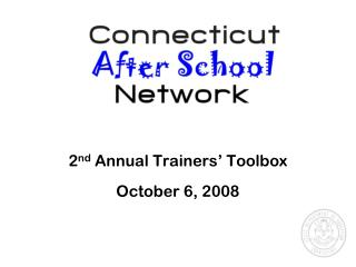 2 nd  Annual Trainers� Toolbox October 6, 2008