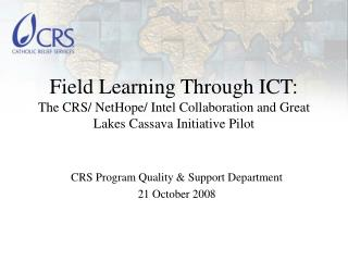 CRS Program Quality & Support Department 21 October 2008