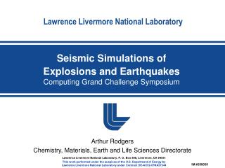 Seismic Simulations of Explosions and Earthquakes Computing Grand Challenge Symposium