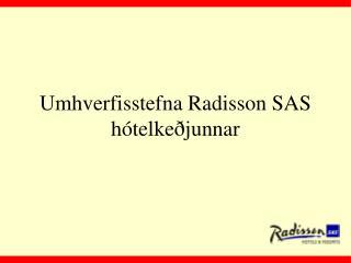Umhverfisstefna Radisson SAS hótelkeðjunnar