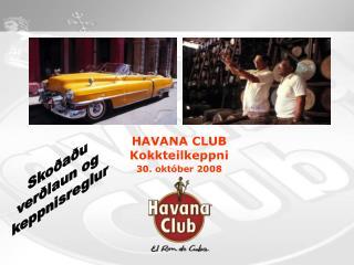 HAVANA CLUB Kokkteilkeppni  30. október 2008