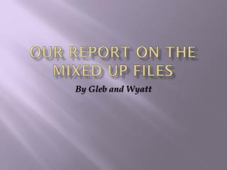 Our Report on The Mixed Up Files