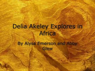 Delia Akeley Explores in Africa