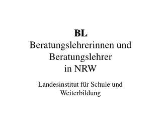 BL  Beratungslehrerinnen und Beratungslehrer in NRW