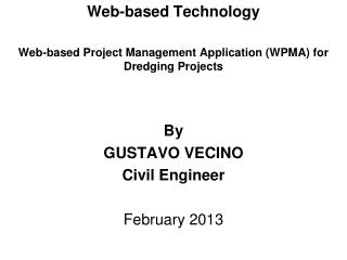 Web-based Technology Web-based Project Management Application (WPMA) for Dredging Projects By