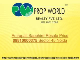 Amrapali Sapphire Resale Price 09810000375 Sector 45 Noida