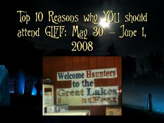 Top 10 Reasons why YOU should attend GLFF: May 30 – June 1, 2008
