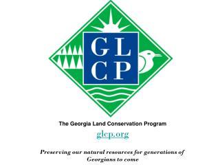 The Georgia Land Conservation Program glcp