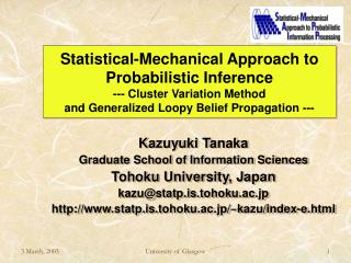 Kazuyuki Tanaka Graduate School of Information Sciences Tohoku University, Japan