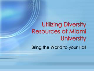 Utilizing Diversity Resources at Miami University