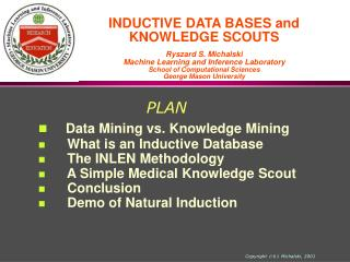 Data Mining vs. Knowledge Mining    What is an  Inductive Database    The INLEN  M ethodology