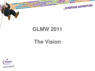 GLMW 2011 The Vision