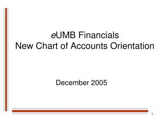 e UMB Financials New Chart of Accounts Orientation